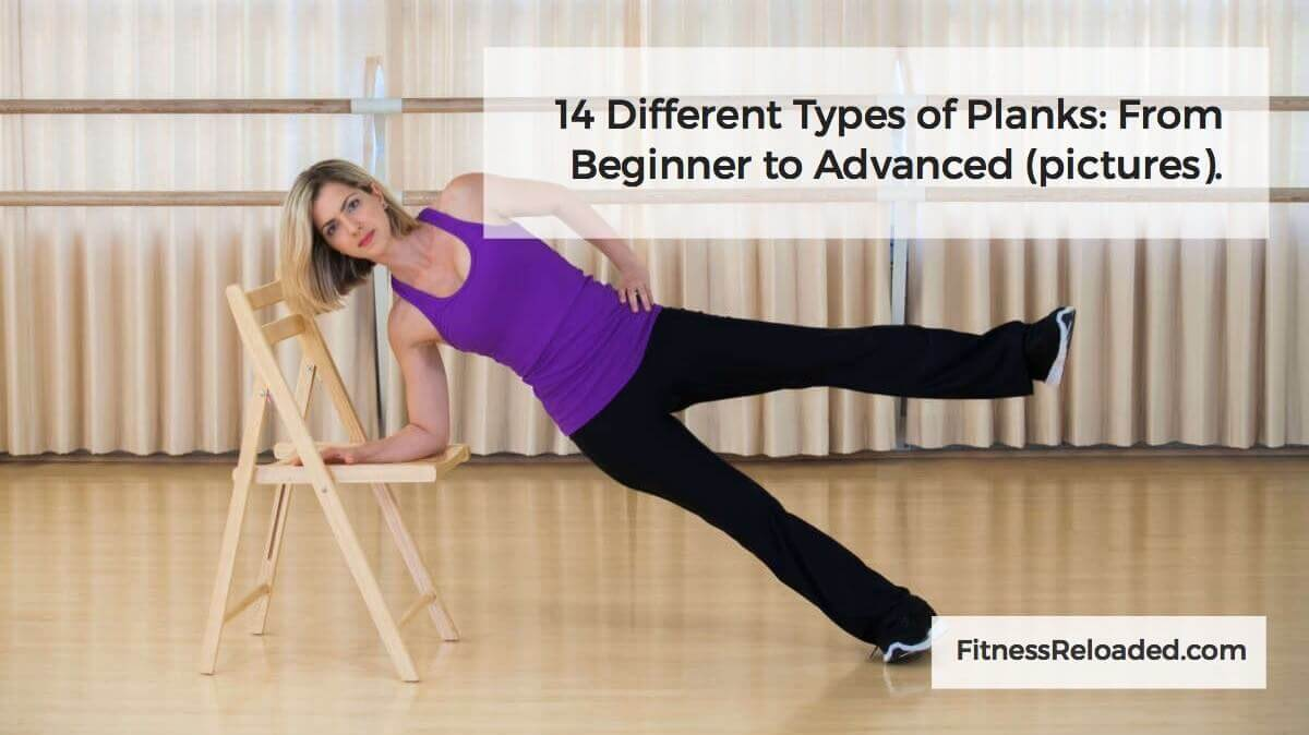 Want Abs? 14 Different Types of Planks From Beginner To Advanced (images).
