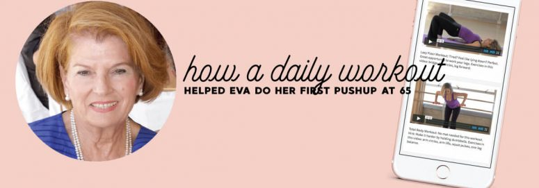 How A Daily Workout Helped Eva Do Her First Pushup at 65.
